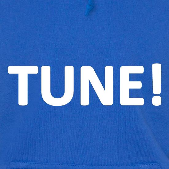 Tune! Hoodies
