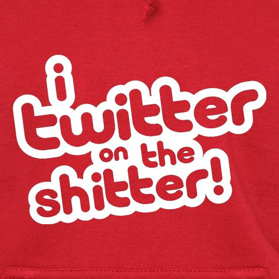 I Twitter On The Shitter Hoodies
