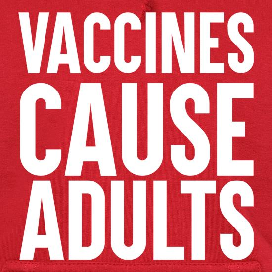 Vaccines Cause Adults Hoodies