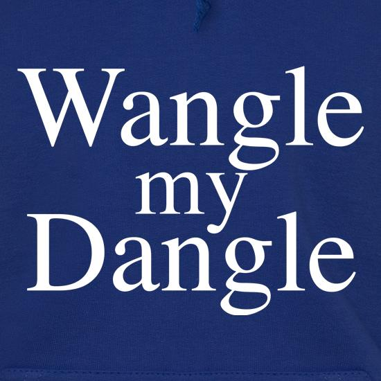 Wangle my Dangle Hoodies