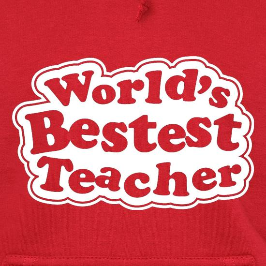 World's Bestest Teacher Hoodies