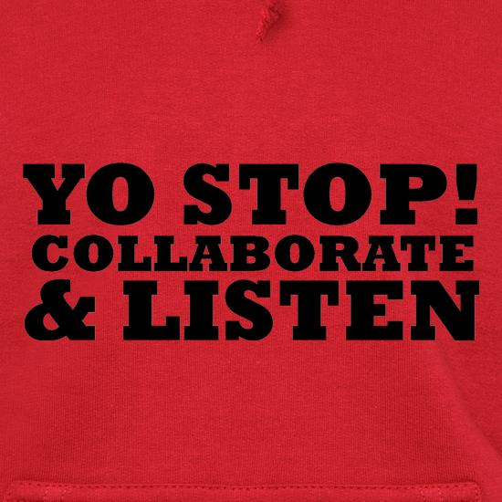 Yo Stop! Collaborate and listen Hoodies