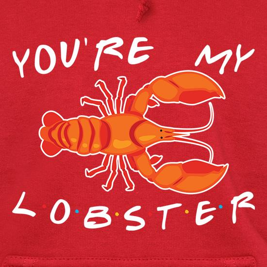 You're My Lobster Hoodies