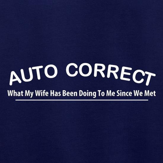 Auto Correct What My Wife Has Been Doing To Me Since We Met Jumpers