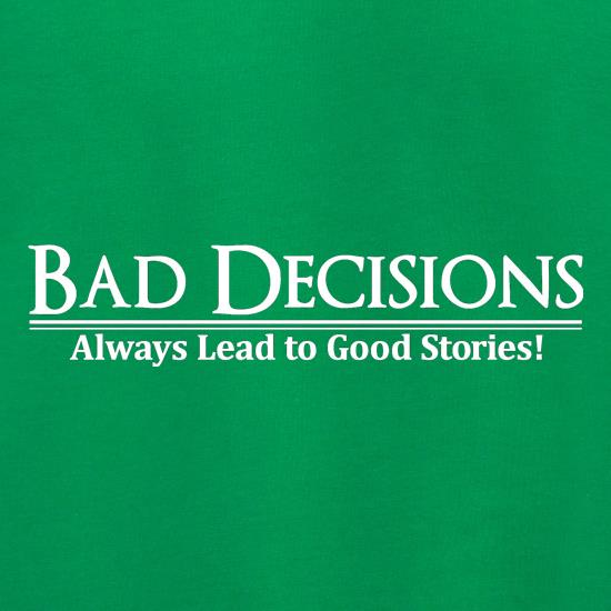 Bad decisions always lead to good stories Jumpers