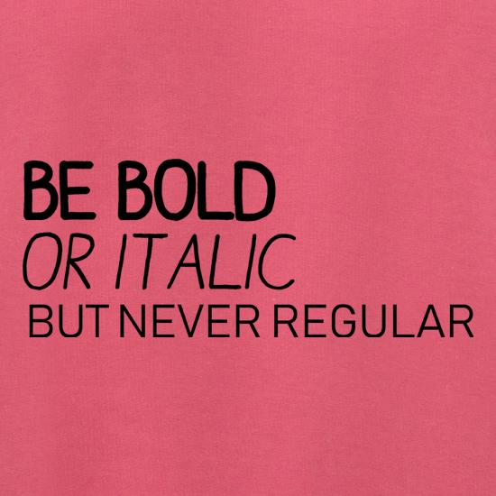 Be Bold Or Italic, But Never Regular Jumpers