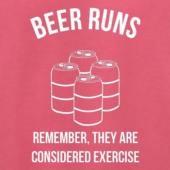 beer runs remember they are considered excercise Jumpers