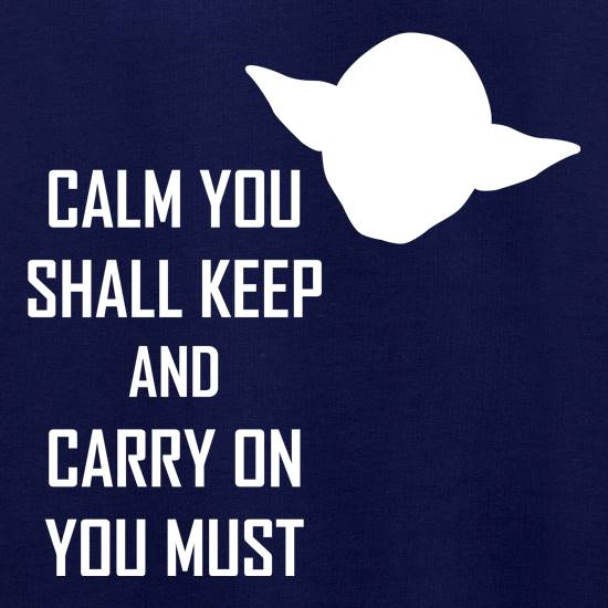 Calm You Shall Keep And Carry On You Must Jumpers