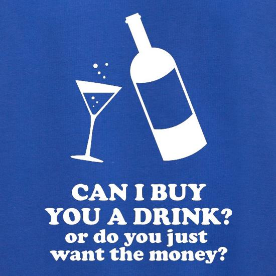 Can I Buy You A Drink? Or Do You Just Want The Money? Jumpers