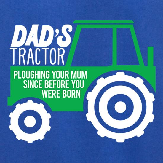 Dad's Tractor: Ploughing Your Mum Jumpers