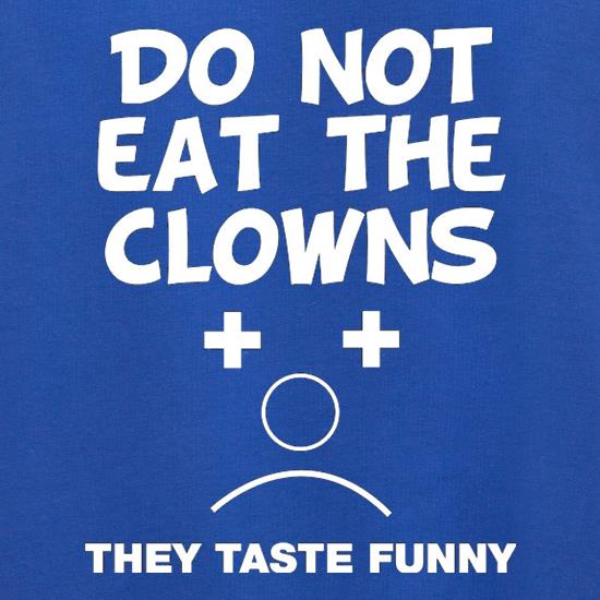 Do Not Eat The Clowns They Taste Funny Jumpers