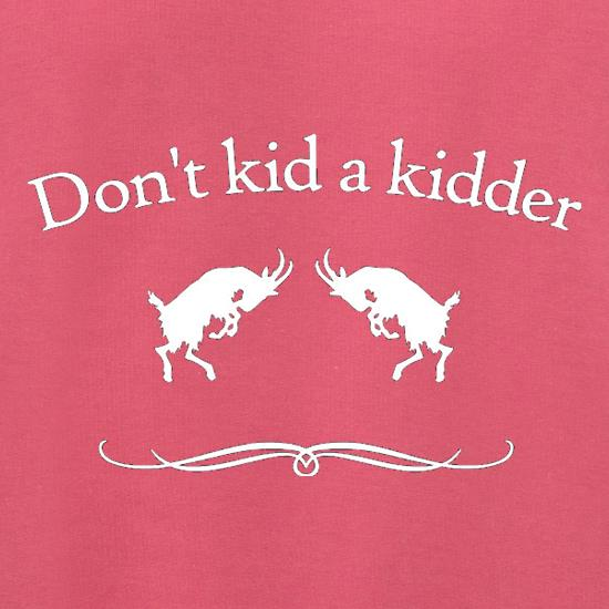 Don't Kid A Kidder Jumpers