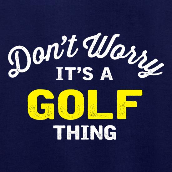 Don't Worry It's A Golf Thing Jumpers