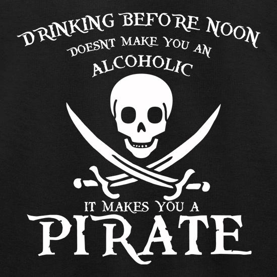 Drinking Before Noon Doesnt Make You An Alcoholic It Makes You A Pirate Jumpers