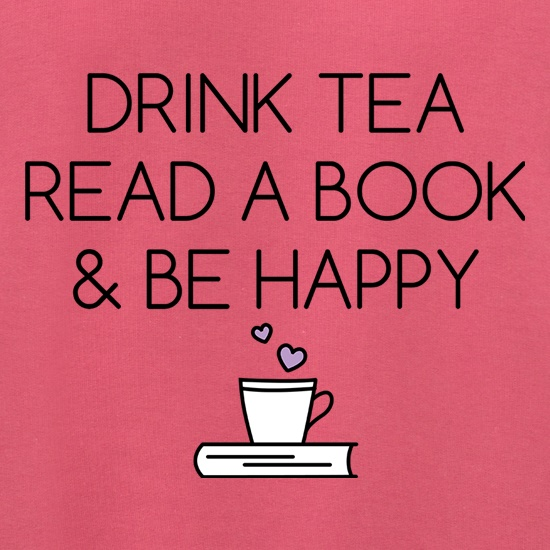 Drink Tea, Read a Book & Be Happy Jumpers