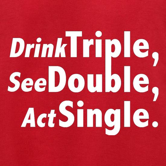 Drink Triple, See Double, Act Single Jumpers