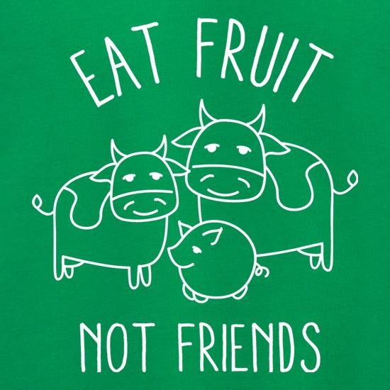 Eat Fruit Not Friends Jumpers