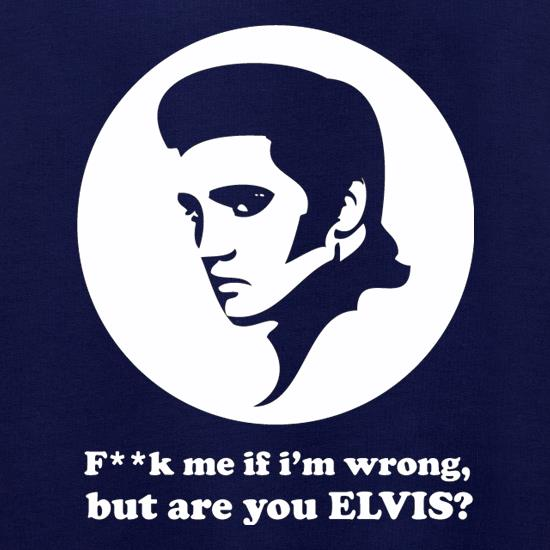 F**k Me If I'm Wrong, But Are You Elvis? Jumpers