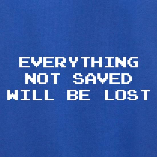 Everything Not Saved Will Be Lost Jumpers