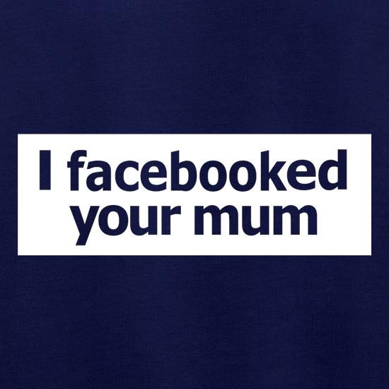 I Facebooked Your Mum Jumpers