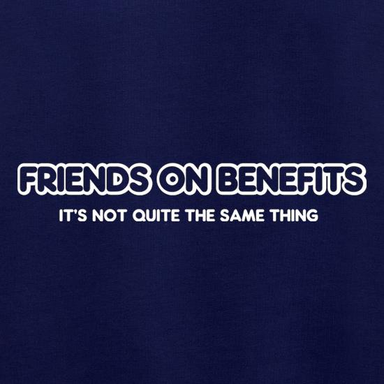 Friends On Benefits It's Not Quite The Same Thing Jumpers