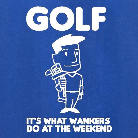 Golf. It's what w**kers do at the weekend Jumpers
