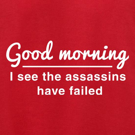 Good Morning, I See The Assassins Have Failed Jumpers