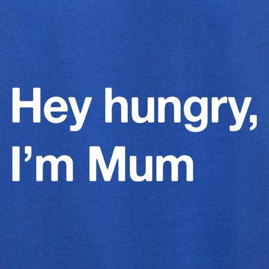 Hey hungry, I'm Mum Jumpers