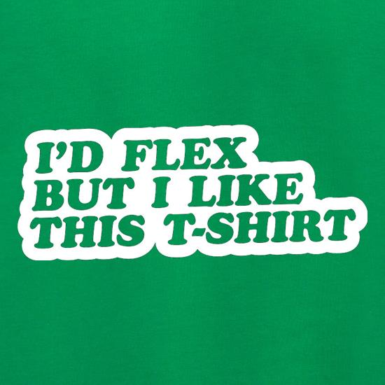 I'd Flex But I Like This T-Shirt Jumpers