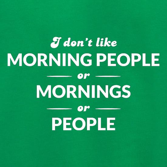 I Don't Like Morning People, Or Mornings, Or People Jumpers