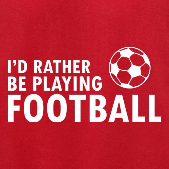 I'd Rather Be Playing Football Jumpers