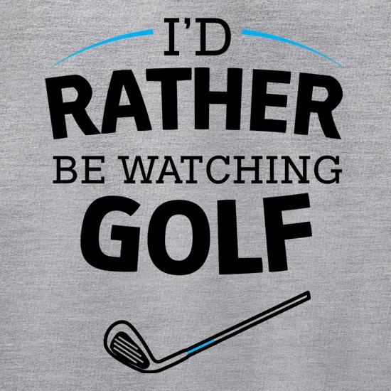 I'd Rather Be Watching Golf Jumpers