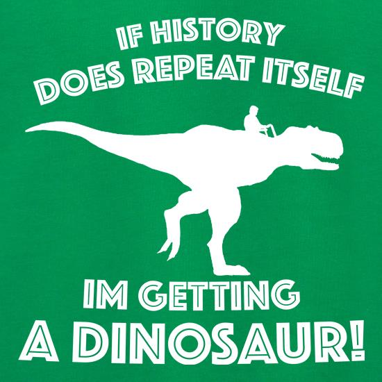 If History Does Repeat Itself, Im Getting A Dinosaur! Jumpers