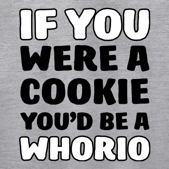 If You Were A Cookie, You'd Be A Whorio Jumpers