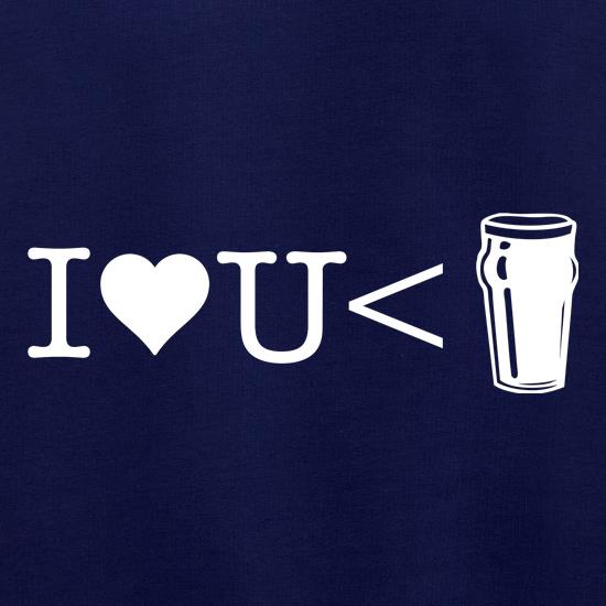 I love you less than beer Jumpers