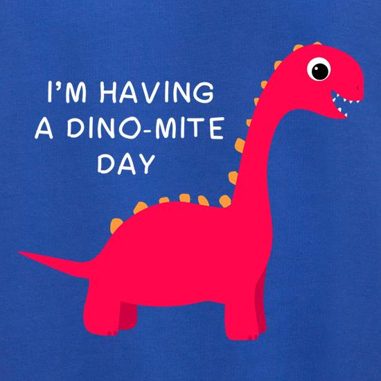 I'm Having A Dino-Mite Day Jumpers