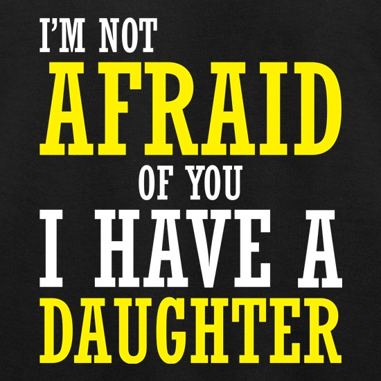 I'm Not Afraid Of You, I Have A Daughter Jumpers