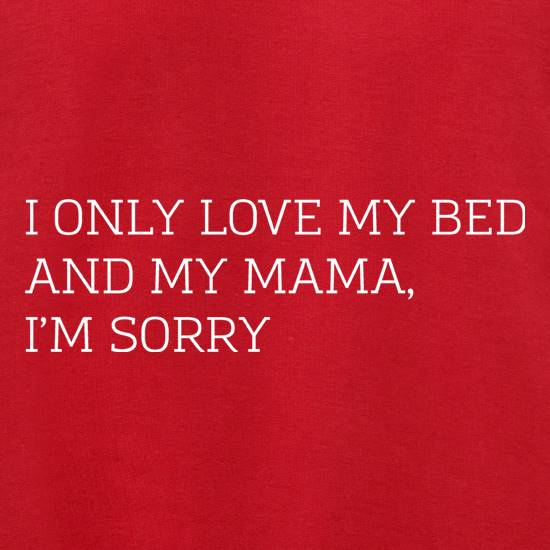 I Only Love My Bed And My Mama, I'm Sorry Jumpers