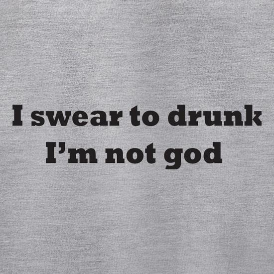 I Swear To Drunk I'm Not God Jumpers