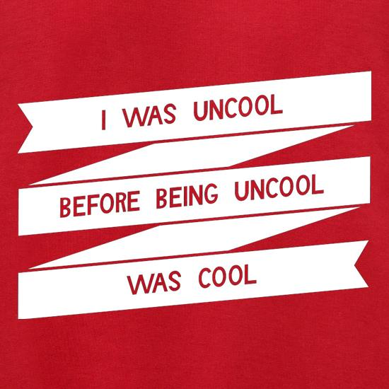 I Was Uncool Before Being Uncool Was Cool Jumpers