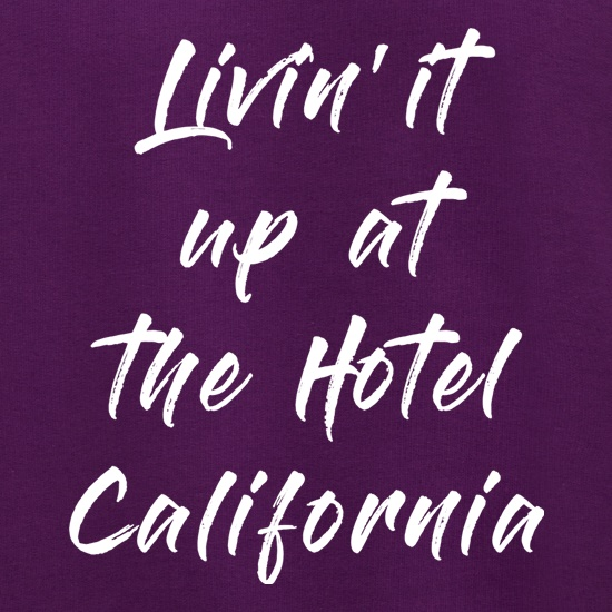 Livin' It Up At The Hotel California Jumpers