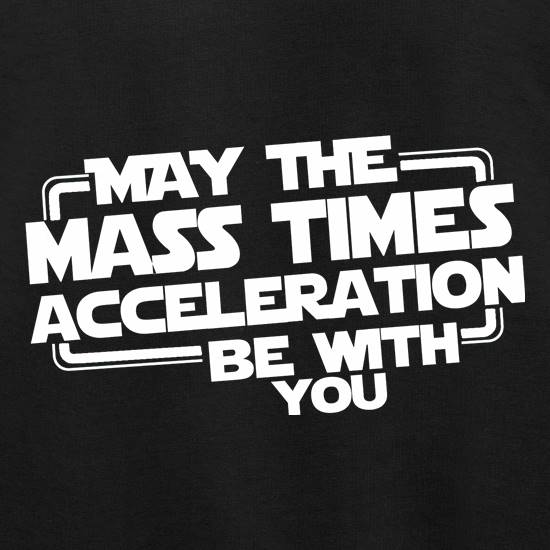 May The Mass Times Acceleration Be With You Jumpers