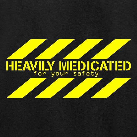 Heavily Medicated for your safety Jumpers