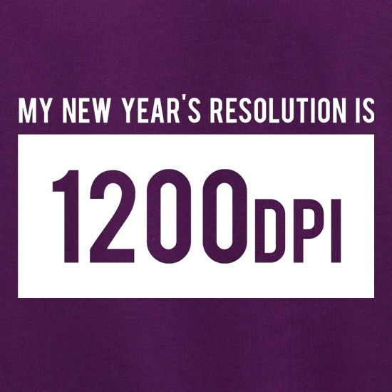 My New Year's Resolution Is 1200dpi Jumpers