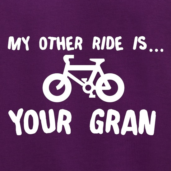 My Other Ride Is Your Gran Jumpers