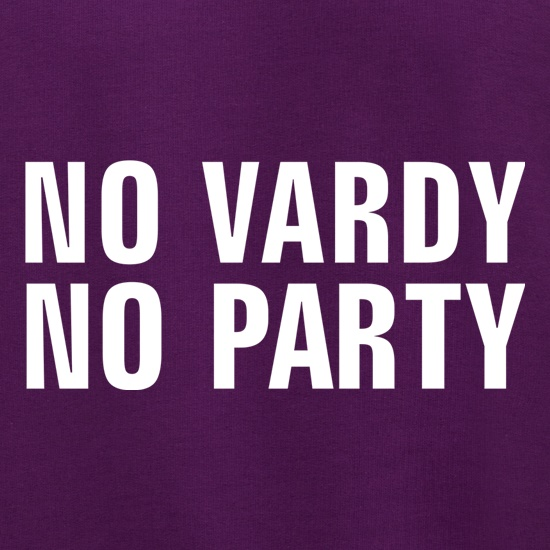 No Vardy No Party Jumpers