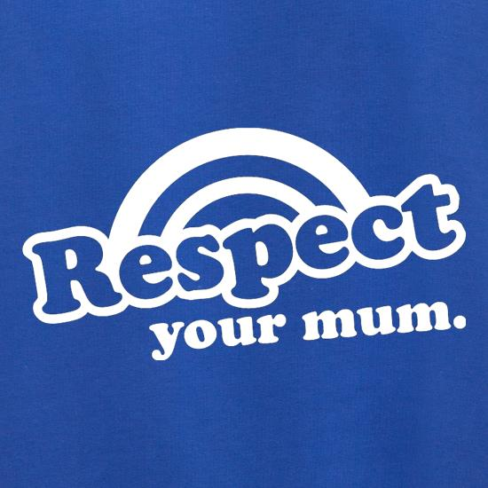 Respect Your Mum Jumpers