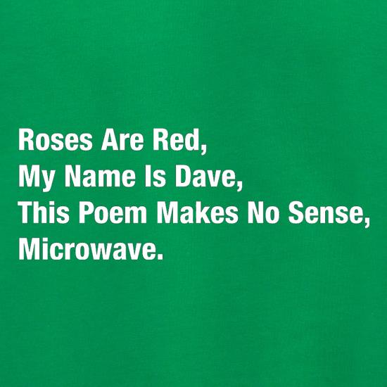 Roses Are Red, My Name Is Dave, This Poem Makes No Sense, Microwave Jumpers