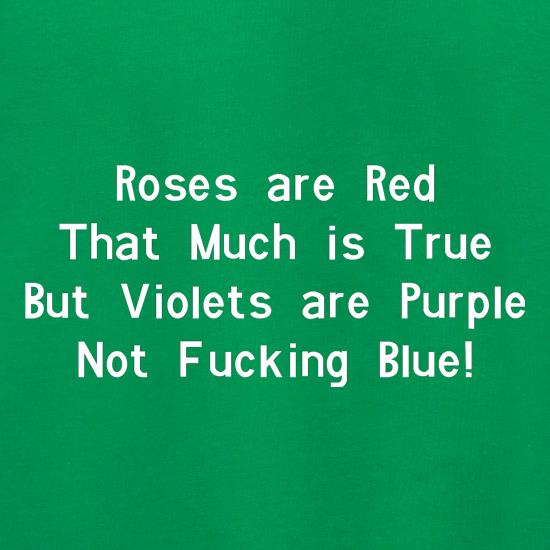 Roses are red that much is true but voilets are purple not f**king blue Jumpers