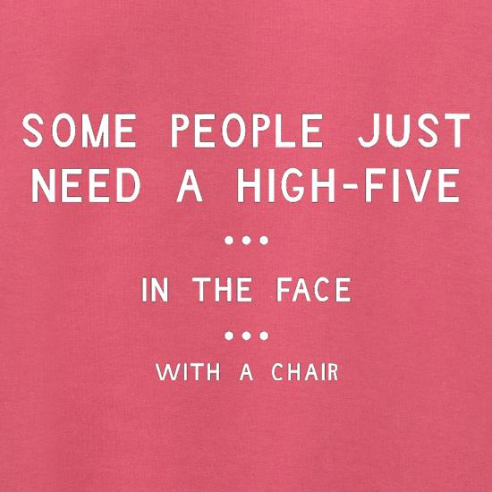 Some People Just Need A High Five In The Face With A Chair Jumpers